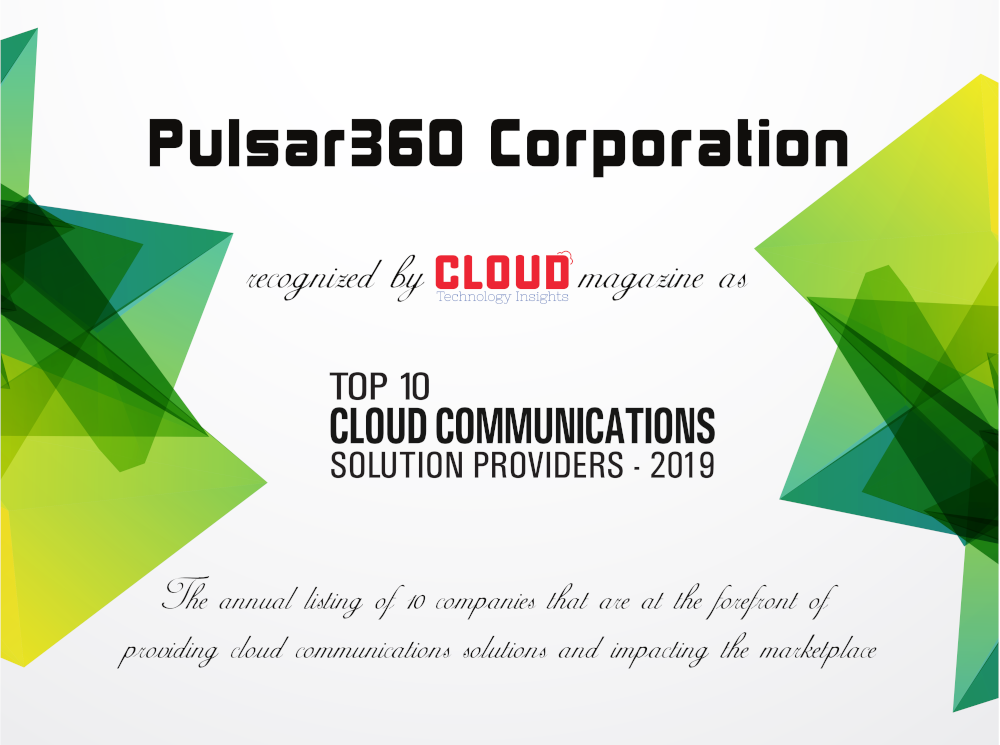 Pulsar360, Inc. named the Top 10 Cloud Communications Company